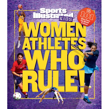 Women Athletes Who Rule!: The 101 Stars Every Fan Needs to