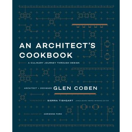 Design Cookbook - An Architect's Cookbook : A Culinary Journey Through Design