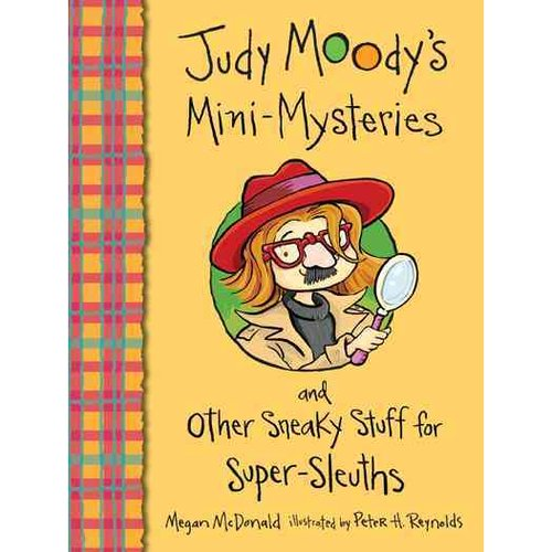 Judy Moody's Mini Mysteries and Other Sneaky Stuff for Super-Sleuths