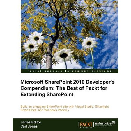 Microsoft Sharepoint 2010 Developer's Compendium : The Best of Packt for Extending (Best Sharepoint Web Parts)