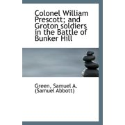 Colonel William Prescott and Groton Soldiers in the Battle of Bunker Hill