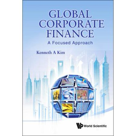 Global Corporate Finance  A Focused Approach