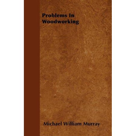 Problems in Woodworking (Illustrated) - image 1 of 1