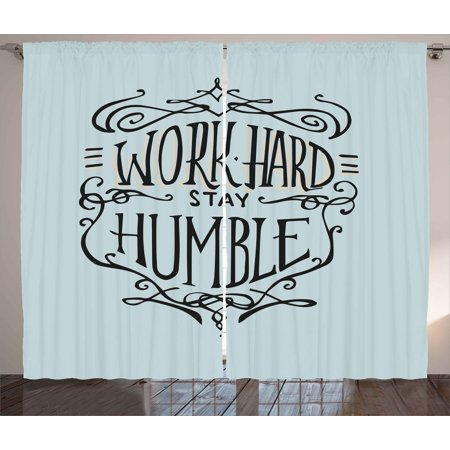 Modern Curtains 2 Panels Set, Work Hard Stay Humble Motivational Quote Lifestyle Theme Inspirational Display, Window Drapes for Living Room Bedroom, 108W X 84L Inches, Light Blue Black, by Ambesonne
