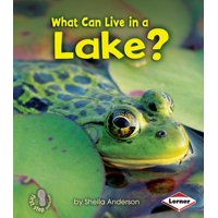 First Step Nonfiction: What Can Live in a Lake? (Paperback)