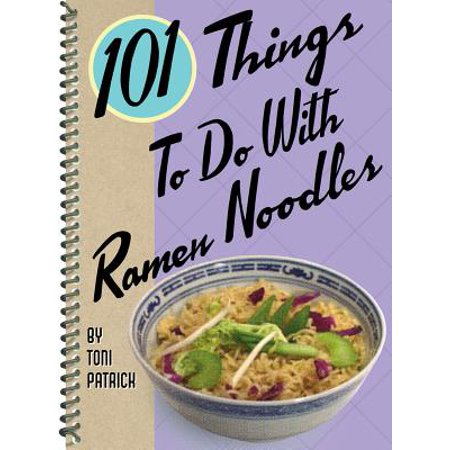 101 Things to Do with Ramen Noodles (Things To Say In A Fathers Day Card)
