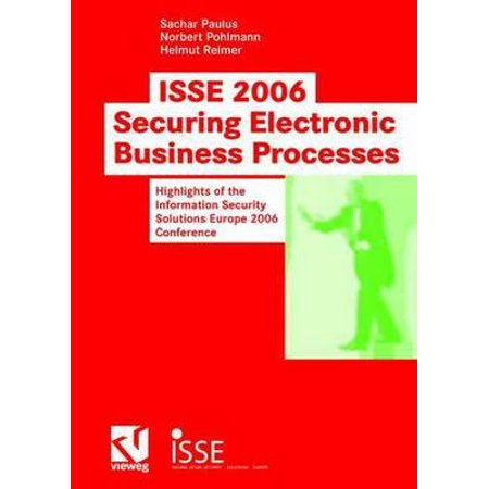ISSE 2006 Securing Electronic Business Processes : Highlights of the Information Security Solutions Europe 2006