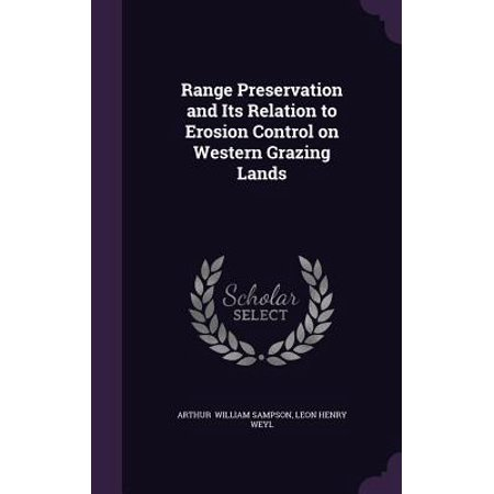 Range Preservation and Its Relation to Erosion Control on Western Grazing Lands