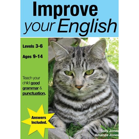 Improve Your English (ages 9-14 years) : Teach Your Child Good Punctuation And (Best Way To Teach Grammar)