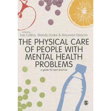 The Physical Care of People with Mental Health Problems : A Guide for Best