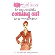 20 vital keys to successfully coming out as a transvestite - eBook