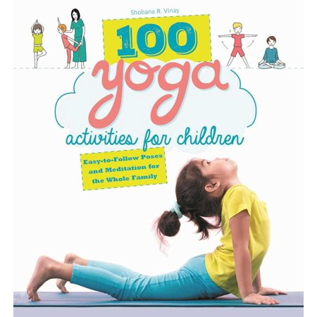 100 Yoga Activities for Children : Easy-to-Follow Poses and Meditation for the Whole Family - Family Halloween Activities Nj
