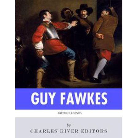 British Legends: The Life and Legacy of Guy Fawkes - eBook (High Quality Guy Fawkes Mask)