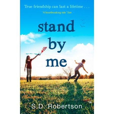 Stand by Me: The Uplifting and Heartbreaking Best Seller You Need to Read This