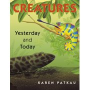 Creatures Yesterday and Today