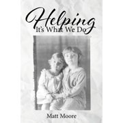 Helping: It's What We Do (Paperback)