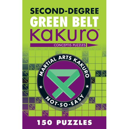 Second-Degree Green Belt Kakuro : Conceptis Puzzles Second Grade Brain Teasers