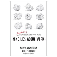 Nine Lies about Work: A Freethinking Leader's Guide to the Real World (Hardcover)