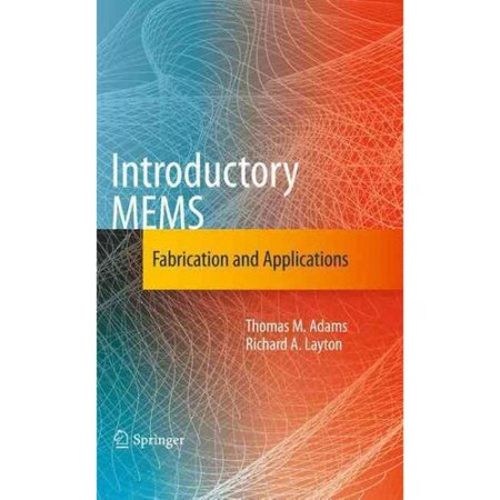Introductory Mems  Fabrication And Applications