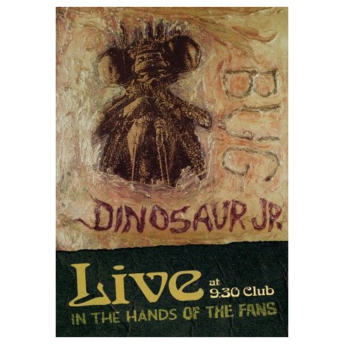 Dinosaur Jr. - Bug Live At 9:30 Club: In The Hands Of The Fans (2012)