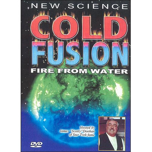 """Cold Fusion: Fire From Water Featuring James Doohan, """"Scotty"""" On Star Trek & Arthur C. Clark by"""