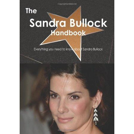 The Sandra Bullock Handbook   Everything You Need To Know About Sandra Bullock