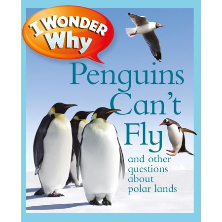 Question About Apple - I Wonder Why Penguins Can't Fly : And Other Questions About Polar Lands