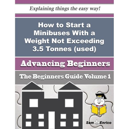 How to Start a Minibuses With a Weight Not Exceeding 3.5 Tonnes (used) (retail) Business (Beginners - eBook