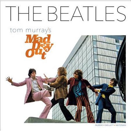 The Beatles : Tom Murray's Mad Day Out