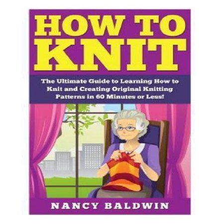 How To Knit A Proven Step By Step Knitting Guide To Create Amazing