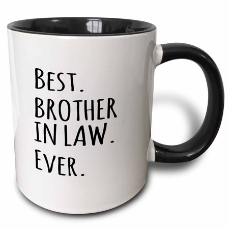 3dRose Best Brother in Law Ever - Gifts for brother-in-law - black text - Two Tone Black Mug,