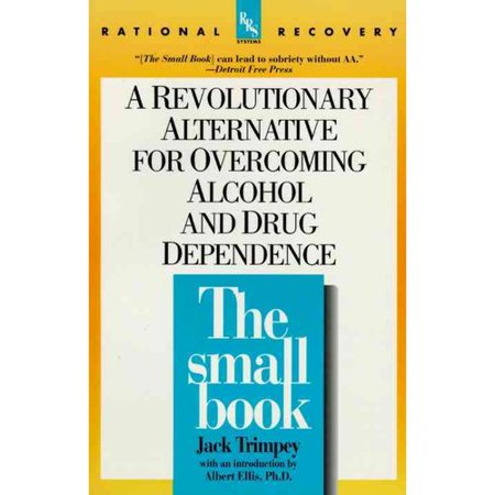 The Small Book  A Revolutionary Approach To Overcoming Drug And Alcohol Dependence