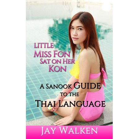 Little Miss Fon Sat on Her Kon: A Sanook Guide to the Thai Language - eBook (Thai Language)
