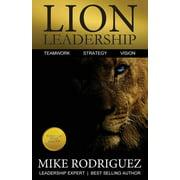 Lion Leadership: Teamwork, Strategy, Vision (Paperback)