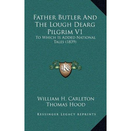 Father Butler And The Lough Dearg Pilgrim V1  To Which Is Added National Tales  1839