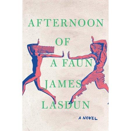 Afternoon of a Faun: A Novel - eBook