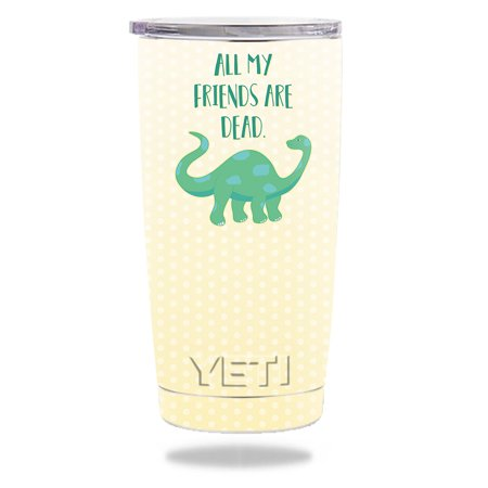Skin For Yeti 20 oz Tumbler - All My Friends Are Dead   Protective, Durable, and Unique Vinyl Decal wrap cover   Easy To Apply, Remove, and Change