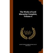 The Works of Lord Macaulay Complete, Volume 4