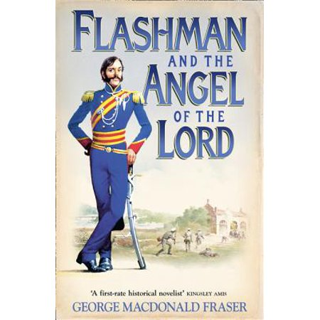 Flashman and the Angel of the Lord : From the Flashman Papers,