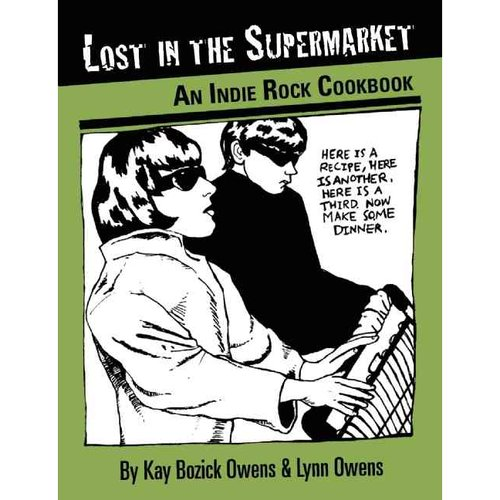 Lost in the Supermarket: The Indie Rock Cookbook