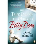 The True Tale of the Monster Billy Dean, David Almond