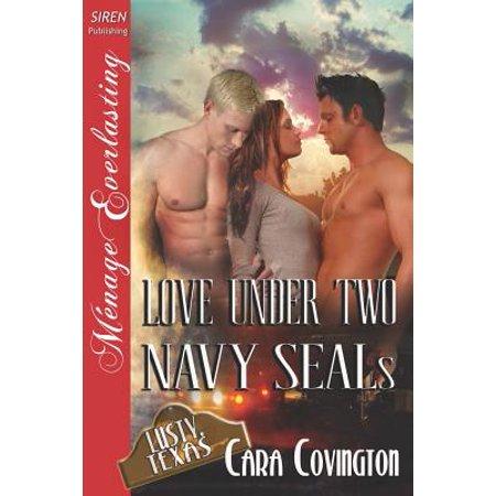 Love Under Two Navy Seals [Lusty, Texas 6] (Siren Publishing Menage Everlasting) (Navy Seal Six)