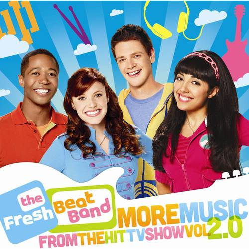 The Fresh Beat Band: Vol. 2.0 More Music From The Hit TV Show Soundtrack