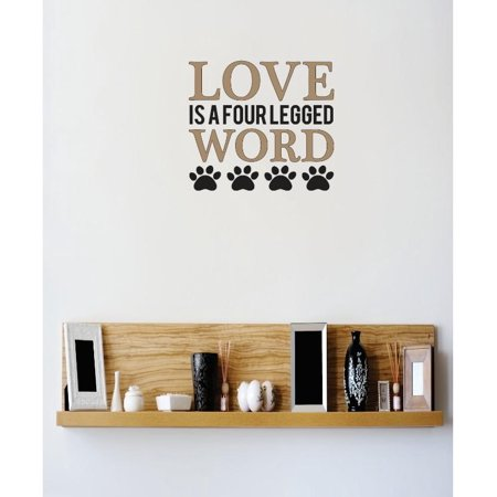 Vinyl Wall Decal Sticker   Love Is A Four Legged Word Animal Paw Image Quote    Bedroom Bathroom Living Room Picture Art Peel   Stick Mural Size  20 Inches X 20 Inches   22 Colors Available