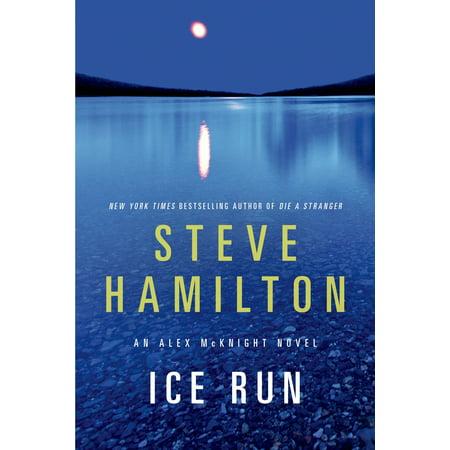 Ice Run : An Alex McKnight Novel (Hard As A Diamond In An Ice Storm)