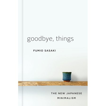 Goodbye, Things : The New Japanese (Goodbye House)