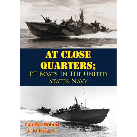 At Close Quarters; PT Boats In The United States Navy [Illustrated Edition] - eBook State Quarters Mintage