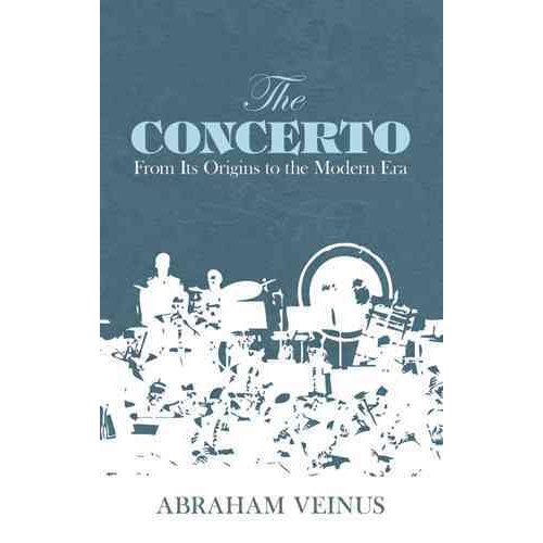The Concerto: From Its Origins to the Modern Era