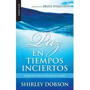 Paz En Tiempos Inciertos by Shirley Dobson