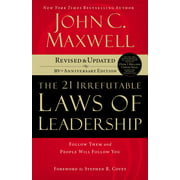 21 Irrefutable Laws of Leadership: Follow Them and People Will Follow You (Paperback)